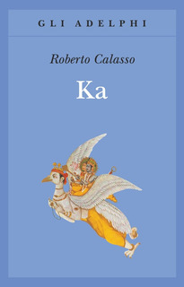 Roberto Calasso - Ka - Adelphi 2002