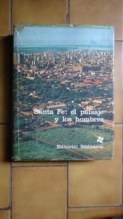 Santa Fe: El Paisaje Y Los Hombres