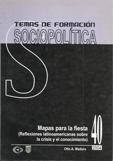 Reflexiones Sobre La Crisis Y El Conocimiento / Otto Maduro