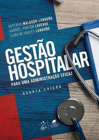 Gestão Hospitalar - Para Uma Administração Eficaz - 4ª E