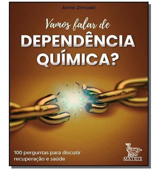 Vamos Falar De Dependencia Quimica?