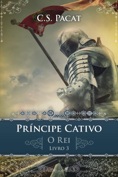 Livro Príncipe Cativo - Rei - Livro 3