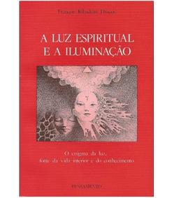 A Luz Espiritual E A Iluminação Frete 7 Reais