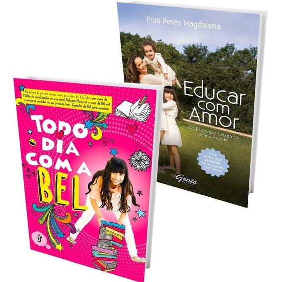 Kit Livros - Todo Dia Com A Bel + Educar Com Amor