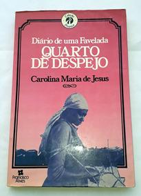 Quarto De Despejo Diário De Uma Favelada Jesus Carolina Mari