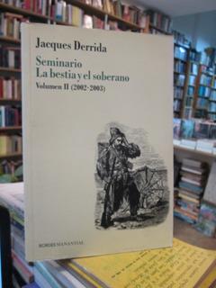Jacques Derrida Seminario Bestia Y El Soberano 2002. 2003 V