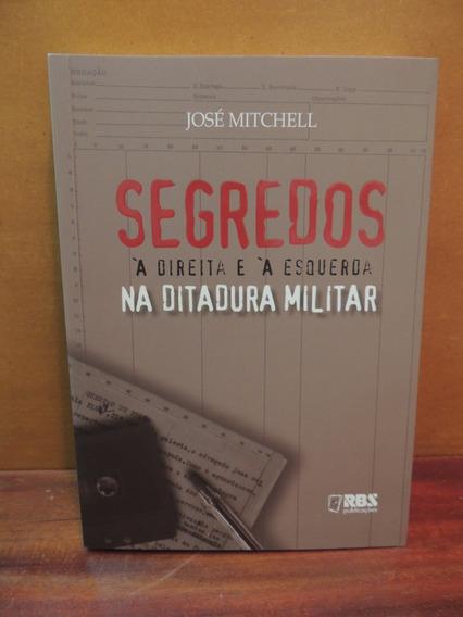 Livro Segredos Na Ditadura Militar Direita José Mitchell