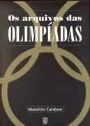 Os Arquivos Das Olimpíadas Maurício Cardoso