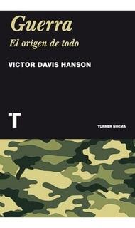 ** Guerra El Origen De Todo ** Victor Davis Hanson
