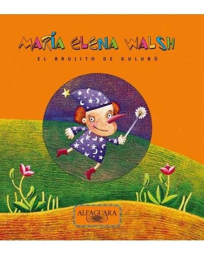 Imagen 1 de 2 de Libro El Brujito De Gulubu - Maria Elena Walsh
