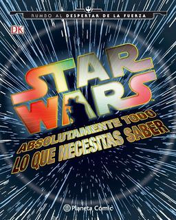 Star Wars Absolutamente Todo Lo Que Necesitas Saber Libro