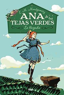 Libro : Ana De Las Tejas Verdes. La Llegada - L. M. Mont...