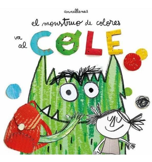 El Monstruo De Colores Va Al Cole - Anna Llenas