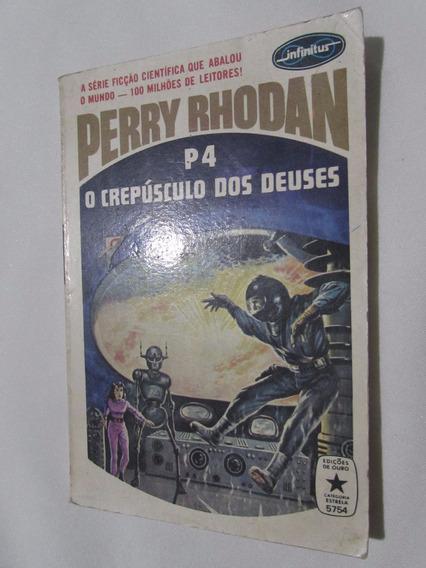 Perry Rhodan - O Crepúsculo Dos Deuses - P4 - Clark Darlton