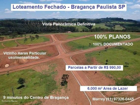 Terreno Condomínio Para Venda Bragança Paulista, Loteamento Fechado, Lotes A Partir De 1000 M² 100% Planos Parcelas A Partir De R$ 990,00 Área De Lazer 6000 M² - 523