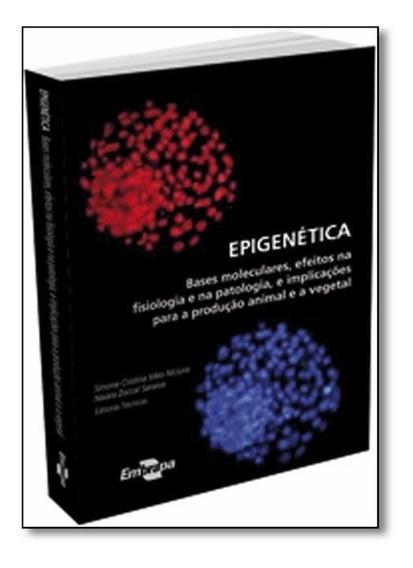 Epigenética: Bases Moleculares, Efeitos Na Fisiologia E Na P