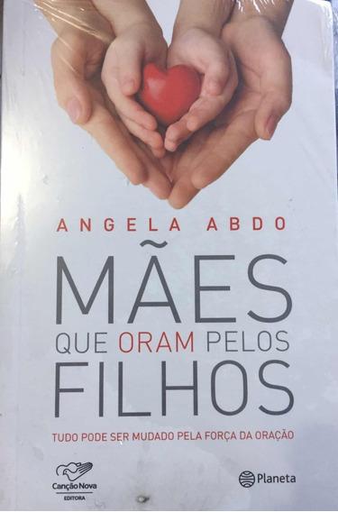 Livro Mães Que Oram Pelos Filhos