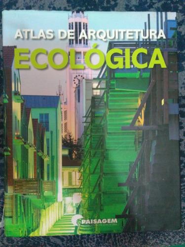 Livro: Atlas De Arquitetrura Ecológica