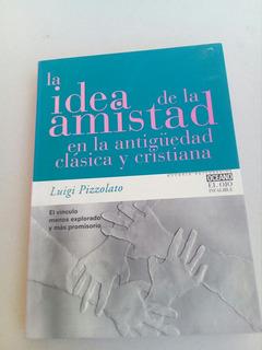 A2 La Idea De La Amistad En La Antiguedad- Luigi Pizzolatto