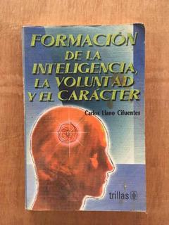 Formación De La Inteligencia La Voluntad Y El Carácter