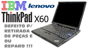 Notebook Ibm Thinkpad X60s - Defeito X60 S