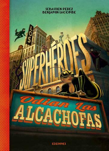Imagen 1 de 1 de Los Superhéroes Odian Las Alcachofas