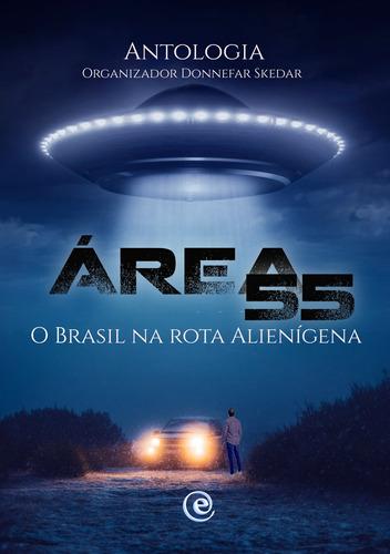 Livros - Área 55 - O Brasil Na Rota Alienígena