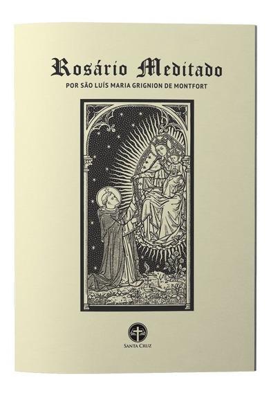 Livreto Rosário Meditado Por São Luís Maria G. De Montfort