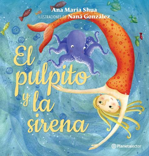 Imagen 1 de 2 de El Pulpito Y La Sirena De Ana María Shua