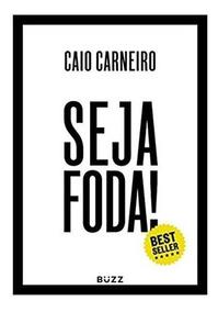 Livro Seja Foda - Caio Carneiro - Novo - Livro Fisico