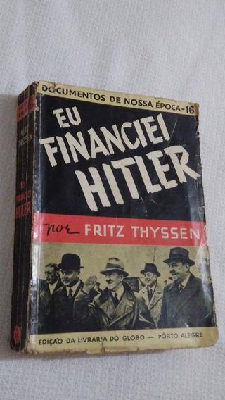 Eu Financiei Hitler Fritz Thyssen1942-leia Descrição
