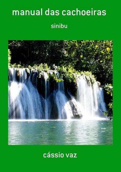 Livro Manual Das Cachoeiras Moto Grupo Sinibu Diamantino