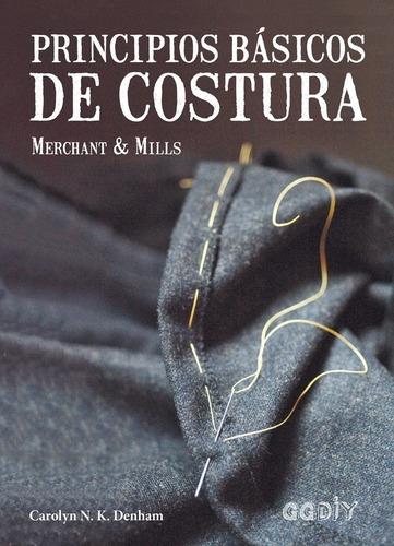 Imagen 1 de 6 de Principios Básicos De Costura Merchant & Mills