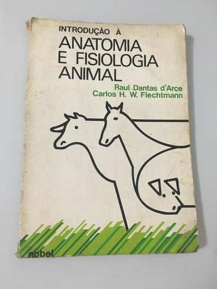 Introdução À Anatomia E Fisiologia Animal - 2ªed