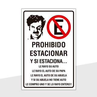 Señaletica Prohibido Estacionar Pablo Escobar 45x30cm