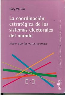 La Coordinación Estratégica De Los Sistemas Electorales Del