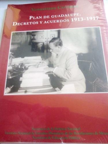 Imagen 1 de 3 de Venustiano Carranza Plan De Guadalupe Decretos 1913-1917