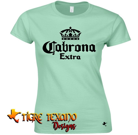 Playera Parodia Corona Cabrona Extra By Tigre Texano Designs
