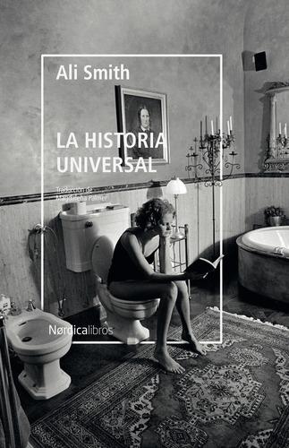 La Historia Universal. Ali Smith. Nordica