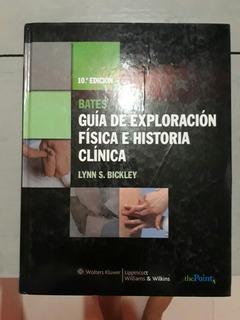 Guia De Exploración Clinica E Histora. Bates, 10ma Edicion.