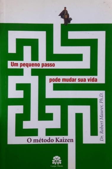 Um Pequeno Passo Pode Mudar Sua Vida . O Método Kaizen