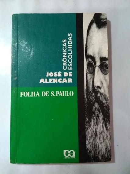 Crônicas Escolhidas José De Alencar Folha De São Paulo Ática