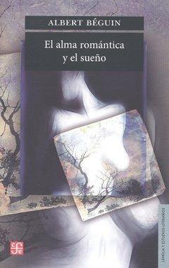El Alma Romántica Y El Sueño, Albert Beguin, Fce