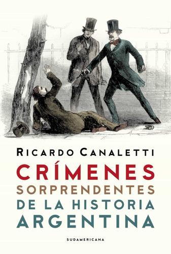 Imagen 1 de 2 de Crimenes Sorprendentes De La Historia Argentina - Canaletti
