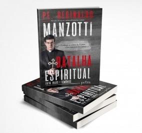 Livro Batalha Espiritual Padre Reginaldo Manzotti