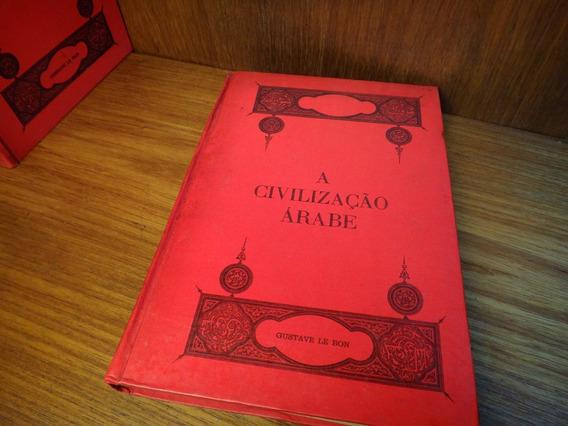 Rara Coleção A Civilização Árabe - Gustave Le Bon 3 Vol 1970