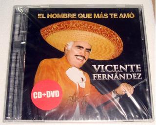Vicente Fernandez El Hombre Que Mas Te Amo Cd+dvd Sellado