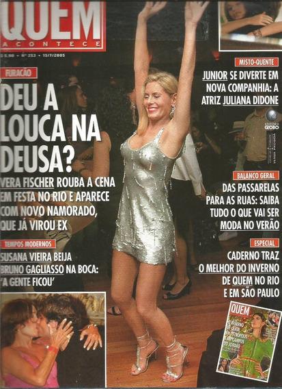 Revista Quem 253/2005 - Vera Fischer/andy/junior Lima
