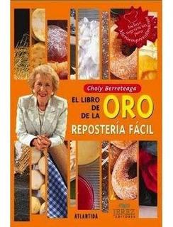 El Libro De Oro De La Repostería Facil - Choly Berreteaga