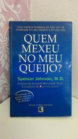 Livro Quem Mexeu No Meu Queijo? De Spencer Johnson, M.d.